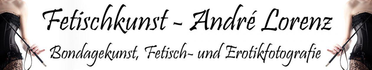 Fetischkunst Andre Lorenz